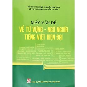 Mấy Vấn Đề Về Từ Vựng - Ngữ Nghĩa Tiếng Việt Hiện Đại