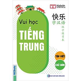 Vui Học Tiếng Trung - Tập Viết Chữ Hán