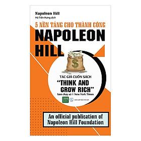 5 Nền Tảng Cho Thành Công - Napoleon Hill