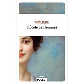 Tiểu thuyết Văn học tiếng Pháp: L'ECOLE DES FEMMES - MOLIERE
