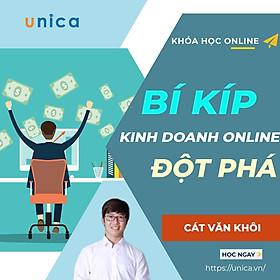 Khóa học KINH DOANH - Bí quyết kinh doanh Online đột phá UNICA.VN