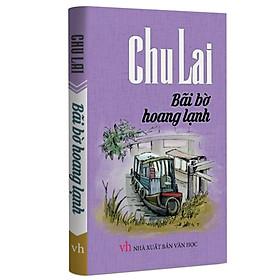 Chu Lai – Bãi Bờ Hoang Lạnh