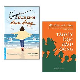 Combo 2 cuốn cẩm nang: Quyền Tách Khỏi Đám Đông + Tâm Lý Học Đám Đông
