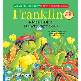Bộ Truyện Về Chú Rùa Nhỏ Franklin - Franklin Tập Xe Đạp (Song Ngữ Anh-Việt)