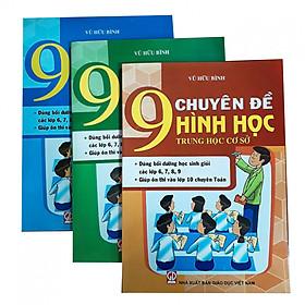 Combo 9 chuyên đề Số học + Đại số + Hình học THCS