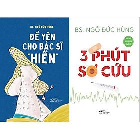 """Combo Sách - 3 Phút Sơ Cứu + Để Yên Cho Bác Sĩ """"Hiền"""""""
