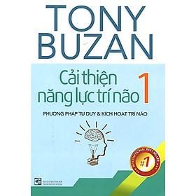 Hình đại diện sản phẩm Tony Buzan - Cải Thiện Năng Lực Trí Não 1 (Tái Bản)