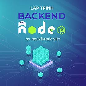 Lập trình back-end cơ bản với Nodejs & Mongodb, Mongooose, Postgresql