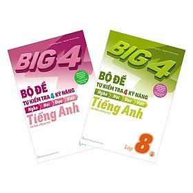 Combo Big 4 Bộ Đề Tự Kiểm Tra 4 Kỹ Năng Nghe - Nói - Đọc - Viết (Cơ Bản Và Nâng Cao) Tiếng Anh Lớp 8 (2 Tập)