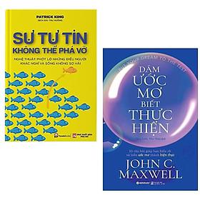 Combo Những Thông Điệp Cho Một Cuộc Đời Ý Nghĩa: Sự Tự Tin Không Thể Phá Vỡ + Dám Ước Mơ, Biết Thực Hiện ( Sách Truyền Động Lực Cho Bạn Trẻ Thời Nay)