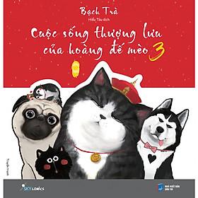 Cuộc Sống Thượng Lưu Của Hoàng Đế Mèo (Tập 3)