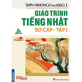 Shin Nihongo no Kiso - Giáo Trình Tiếng Nhật Sơ Cấp Sách Giáo Khoa Tập 1 ( tặng kèm bút tạo hình ngộ nghĩnh )