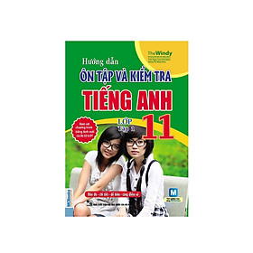 Hướng dẫn và  ôn tập kiểm tra Tiếng Anh lớp 11 tập 1 (tặng 1 giá đỡ iring dễ thương)