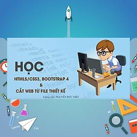 Khóa Học HTML5/CSS3, BOOTSTRAP 4 Và Học Cắt Web Từ File Thiết Kế