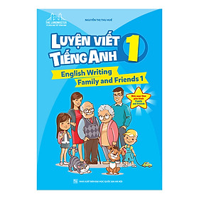 The Langmaster - Luyện Viết Tiếng Anh 1 (English Writing Family And Friends 1)