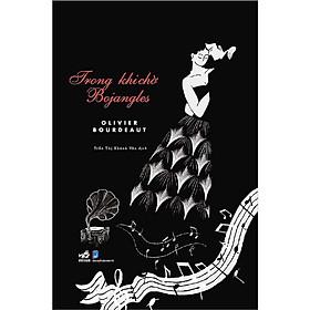 [Download sách] Một cuốn truyện không làm bạn thất vọng: Trong khi chờ Bojangles