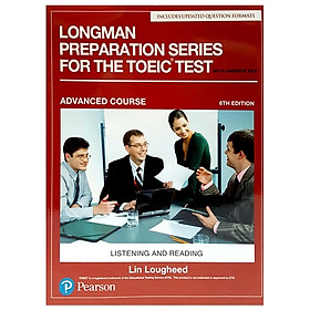 Longman Preparation Series for the TOEIC Test: Listening and Reading (6th Edition) Student Book - Level Advanced with MP3 & Answer Key