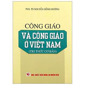 Công Giáo Và Công Giáo Ở Việt Nam (Tri Thức Cơ Bản)