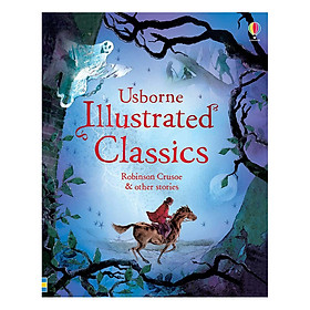 Usborne Illustrated Classics Robinson Crusoe and other stories