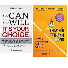 Combo Thay Đổi Để Thành Công – Đánh Thức Sức Mạnh Tiềm Thức Trong Con Người Của Bạn+You Can, You Will. It's Your Choice! Bạn Có Thể, Bạn Sẽ Thành Công - Đó Là Lựa Chọn Của Bạn!