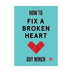 How To Fix A Broken Heart