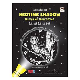 Sách Tương Tác - Sách Chiếu Bóng - Bedtime Shadow – Truyện Kể Trên Tường - Là Ai? Là Ai Đó?