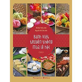 Bánh Việt Truyền Thống Mùa Lễ Hội (Bìa Mềm)