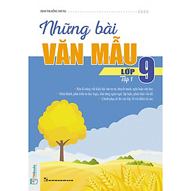 Những Bài Văn Mẫu Lớp 9 - Tập 1 ( tặng kèm bookmark )