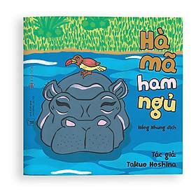 Sách Ehon - Hà mã ham ngủ - Dành cho trẻ từ 0 - 6 tuổi