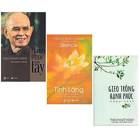 Combo 3 cuốn sách : Hạnh Phúc Cầm Tay (Tái Bản) + Tĩnh Lặng + Gieo Trồng Hạnh Phúc (Tái Bản)