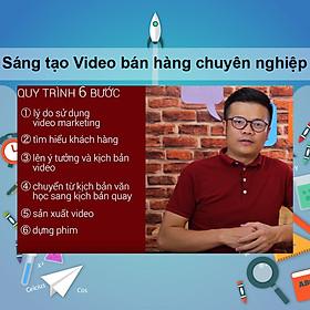 Khóa Học Sáng Tạo Video Bán Hàng Chuyên Nghiệp
