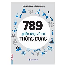 789 Phản Ứng Vô Cơ Thông Dụng (Tặng kèm Kho Audio Books)