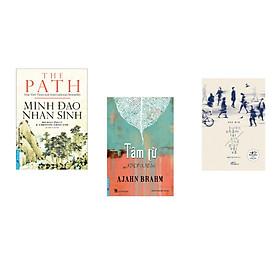 Combo 3 cuốn sách:  Minh Đạo Nhân Sinh + Tâm Từ + Bước chậm lại giữa thế gian vội vã  (Tái Bản)