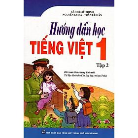 Hướng Dẫn Học Tiếng Việt Lớp 1 (Tập 2) - Tái Bản