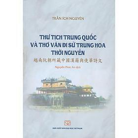 Thư Tịch Trung Quốc Và Thơ Văn Đi Sứ Trung Hoa Thời Nguyễn
