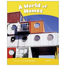 Level 6: A World Of Homes CLIL AmE (Pearson English Kids Readers)