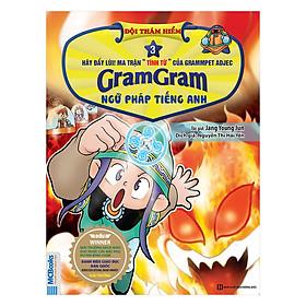 Gram Gram - Đội Thám Hiểm Ngữ Pháp Tiếng Anh - Tập 3 Tính Từ