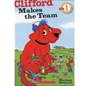 Scholastic Reader Level 1: Clifford Makes the Team (Paperback)