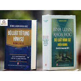 Combo 2 Cuốn: Bình Luận Khoa Học Bộ Luật Tố Tụng Hình Sự Năm 2015 (Bìa Mềm) + Bình Luận Khoa Học Bộ Luật Hình Sự Hiện Hành (Sửa Đổi Bổ Sung 2017 - Bìa Cứng)