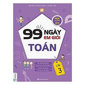 99 Ngày Em Giỏi Toán Lớp 3 ( tặng kèm bút Chì siêu dễ thương như hình )