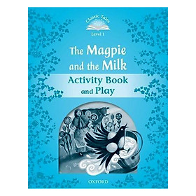 Classic Tales Second Edition Level 1 The Magpie And The Milk Activity Book and Play