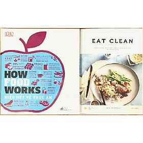 Combo Eat Clean + How Food Works - Hiểu Hết Về Thức Ăn