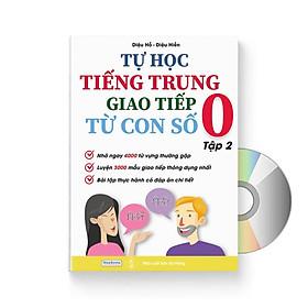 Tự Học Tiếng Trung Giao Tiếp Từ Con Số 0 Tập 2 + DVD Tài Liệu Audio nghe