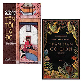 Combo Sách Văn Học:  Trăm Năm Cô Đơn + Tên Tôi Là Đỏ (Tái Bản 2019) - (Những Cuốn Sách Đáng Giá)