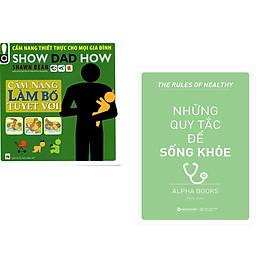 Combo 2 cuốn sách: Cẩm Nang Làm Bố Tuyệt Vời + Những Quy Tắc Để Sống Khỏe