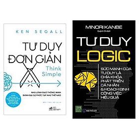 Combo 2 Cuốn Sách Kỹ Năng Để Thành Công Trong Công Việc: Tư Duy Logic +  Tư Duy Đơn Giản / thay đổi tư duy, thay đổi cuộc đời