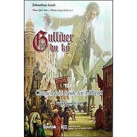 Gulliver Du Ký Tập 1 - Chuyến Hải Trình Tới Lilliput (Song Ngữ Anh - Việt)