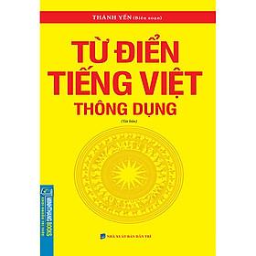 Từ Điển Tiếng Việt Thông Dụng (Bìa Mềm)(Tái Bản 2020)