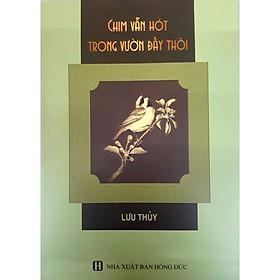[Download Sách] Chim Vẫn Hót Trong Vườn Đấy Thôi
