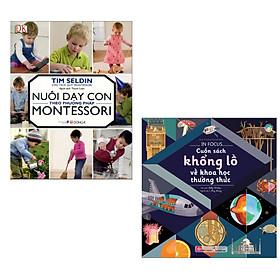 Combo Sách Phát Triển Toàn Diện Cho Trẻ: Nuôi Dạy Con Theo Phương Pháp Montessori + Cuốn Sách Khổng Lồ Về Khoa Học Thường Thức (Sách Làm Cha Mẹ / Tủ Sách Người Mẹ Tốt)